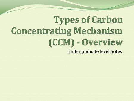 Undergraduate level notes. Biochemical Mechanisms in Plants Variations on C3 photosynthesis in which the drawing down of CO 2 is not directly performed.