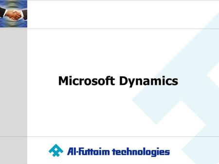 Microsoft Dynamics. Introducing Al-Futtaim Technologies  One of the region's leading System Integrators  Strong partnerships with leading global ICT.