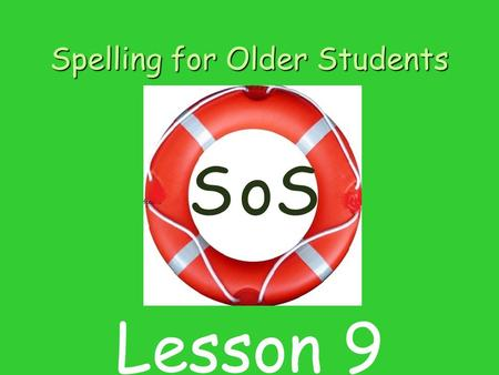 Spelling for Older Students SSo Lesson 9. Contents 1 Listening for sounds in word 2 Introducing sound and letter h 3 Blending sounds to make words. 4.