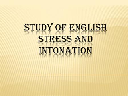 In linguistics, stress is the relative emphasis that may be given to certain syllables in a word. The term is also used for similar patterns of phonetic.