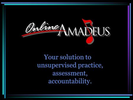Your solution to unsupervised practice, assessment, accountability.