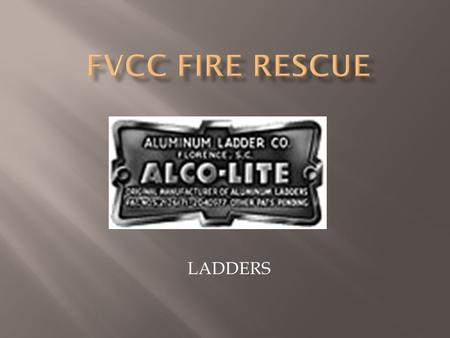 FVCC Fire Rescue LADDERS.