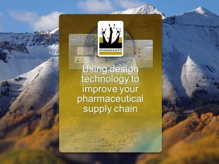 Using design technology to improve your pharmaceutical supply chain.