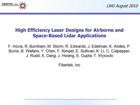 LWG August 2010 High Efficiency Laser Designs for Airborne and Space-Based Lidar Applications F. Hovis, R. Burnham, M. Storm, R. Edwards, J. Edelman, K.