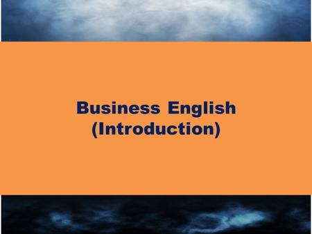 Business English (Introduction). What is Business English? - Language for business situations - English in business usage, especially the styles and.