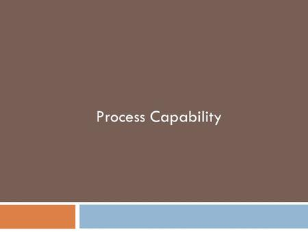 Process Capability.  The natural variation of a process should be small enough to produce products that meet the standards required  A process in statistical.
