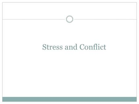 Stress and Conflict.