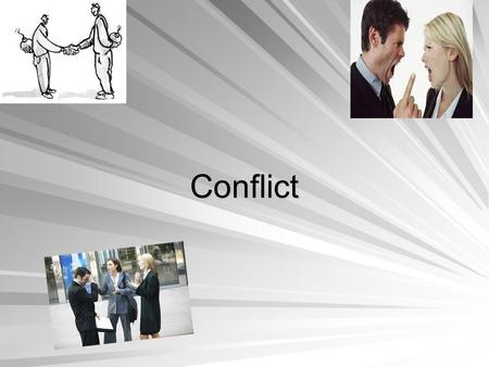 Conflict. Conflict may be understood as collision or disagreement. Conflict arises when individuals or groups encounter goals that both parties cannot.