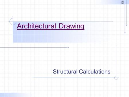 Architectural Drawing Structural Calculations. Beams and Girders Beams or girders support floor joists over long spans. Beams or girders May be wood or.