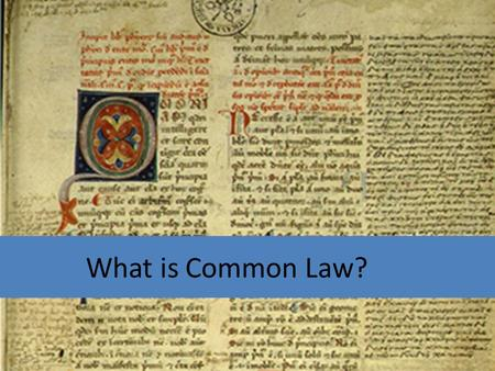 What is Common Law? So what is Common Law?