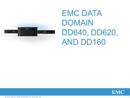 EMC DATA DOMAIN DD640, DD620, AND DD160