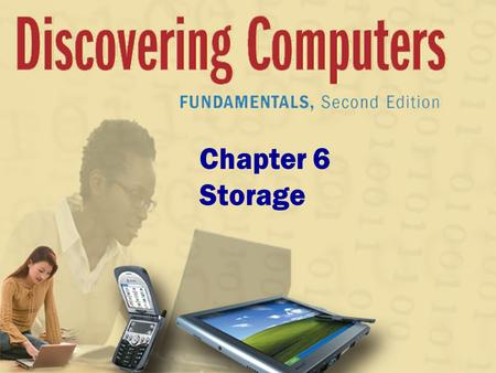 Chapter 6 Storage. Chapter 6 Objectives Describe the characteristics of magnetic disks Differentiate between floppy disks and Zip disks Describe the characteristics.