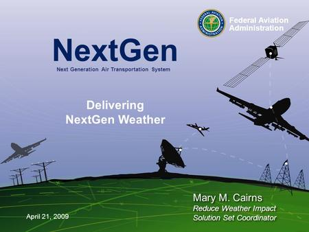 1 Federal Aviation Administration Mid Term Architecture Briefing and NextGen Implementation 1 Federal Aviation Administration Mid Term Architecture Briefing.