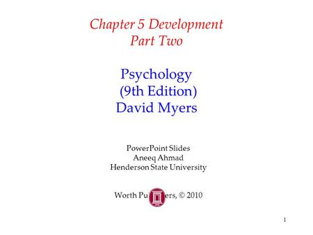 Chapter 5 Development Part Two Psychology (9th Edition) David Myers