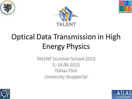 Optical Data <strong>Transmission</strong> in <strong>High</strong> Energy Physics
