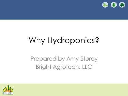 Prepared by Amy Storey Bright Agrotech, LLC