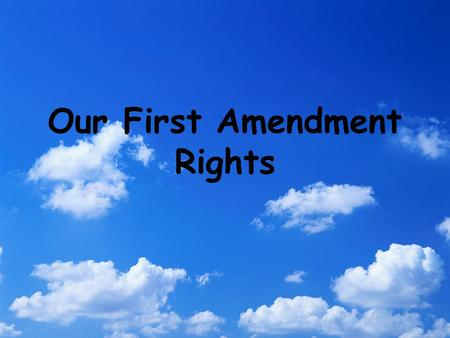 Our First Amendment Rights