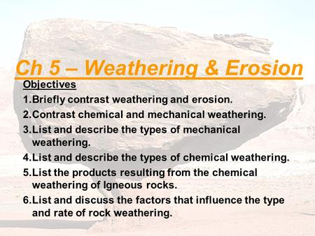 Ch 5 – Weathering & Erosion