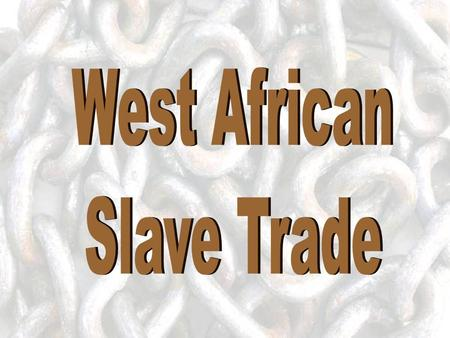West African Slave Trade.