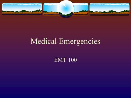 Medical Emergencies EMT 100 Heart Attack – Myocardial Infarction.