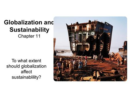 Globalization and Sustainability Chapter 11