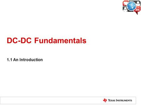 DC-DC Fundamentals 1.1 An Introduction