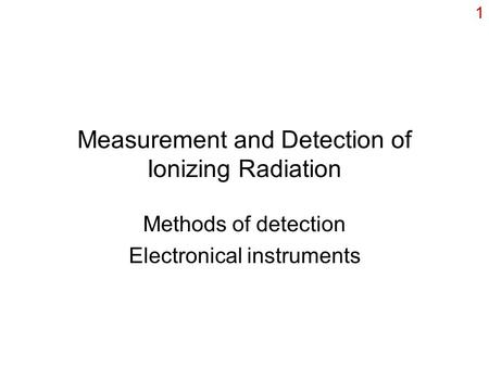 Measurement and Detection of Ionizing Radiation