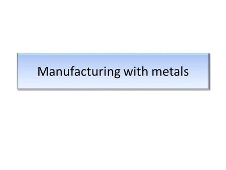 Manufacturing with metals. More Industry Classifications Process industries, e.g., chemicals, petroleum, basic metals, foods and beverages, power generation.