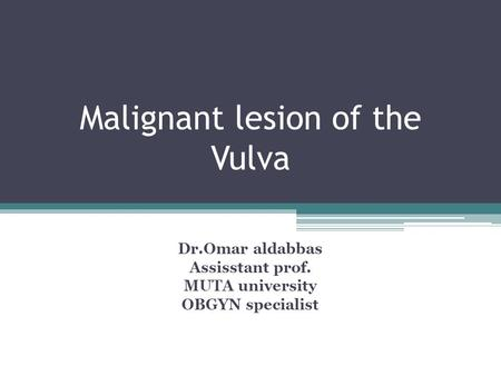 Malignant lesion of the Vulva