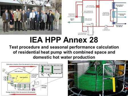 IEA HPP Annex 28 Test procedure and seasonal performance calculation of residential heat pump with combined space and domestic hot water production.