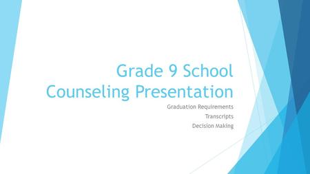 Grade 9 School Counseling Presentation