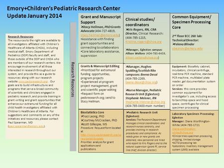 Emory+Children's Pediatric Research Center Update January 2014 Clinical studies/ coordinators  Kris Rogers, RN, CRA Director, Clinical Research: (404-785-1215,