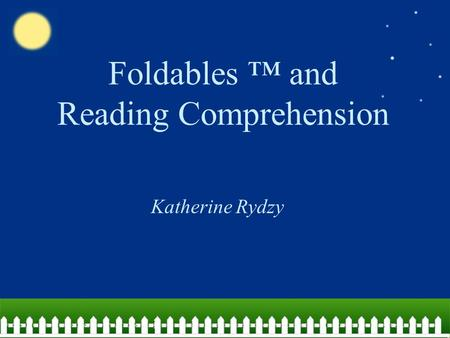 Foldables ™ and Reading Comprehension