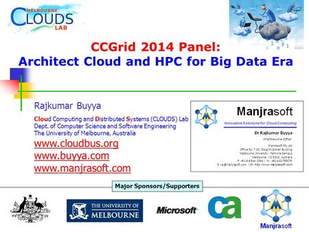 CCGrid 2014 Panel: Architect Cloud and HPC for Big Data Era Rajkumar Buyya Cloud Computing and Distributed Systems (CLOUDS) Lab Dept. of Computer Science.
