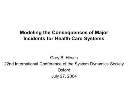 Modeling the Consequences of Major Incidents for Health Care Systems