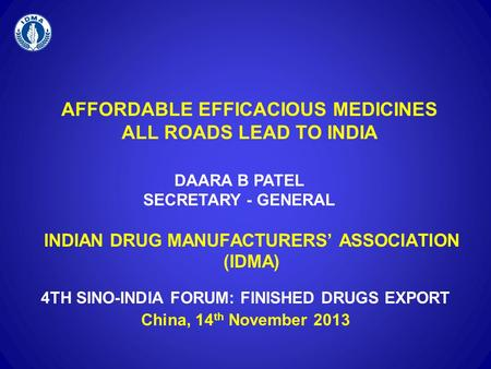 AFFORDABLE EFFICACIOUS MEDICINES ALL ROADS LEAD TO <strong>INDIA</strong>