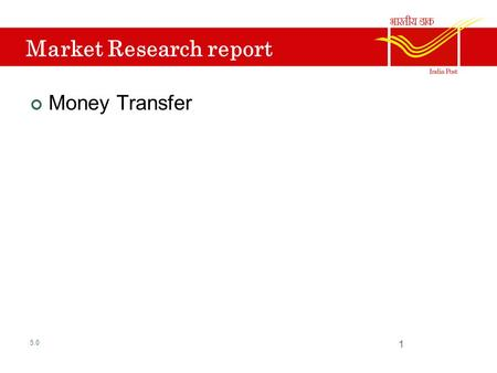 Market Research report Money Transfer 5.0 1. Products and service categories Speed Post International Parcel Post Express Parcel Post <strong>Postal</strong> <strong>Life</strong> <strong>Insurance</strong>.