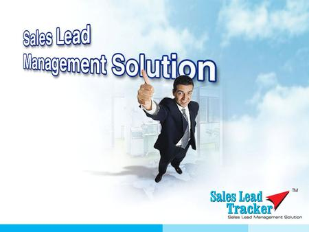 An InnovativeSales Lead Tracking System to Make Sales Follow-up An Innovative Sales Lead Tracking System to Make Sales Follow-up Fool Proof & TM.