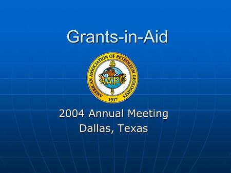 Grants-in-Aid 2004 Annual Meeting Dallas, Texas. Totaling: $131,700 (down $35,300 from 2003)