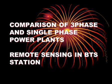 COMPARISON OF 3PHASE AND SINGLE PHASE POWER PLANTS REMOTE SENSING IN BTS STATION.
