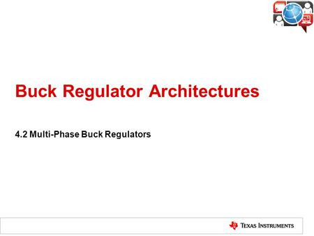 Buck Regulator Architectures 4.2 Multi-Phase Buck Regulators.