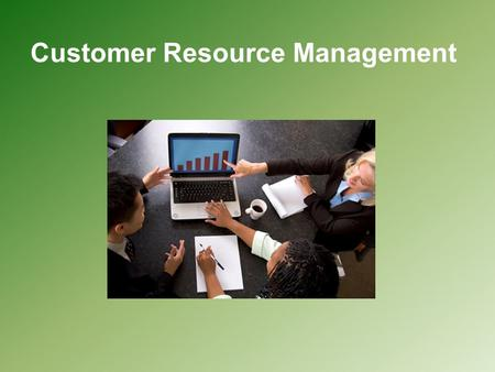 Customer Resource Management. CRM is a company wide business strategy designed to reduce costs and increase profitability from all data sources within.