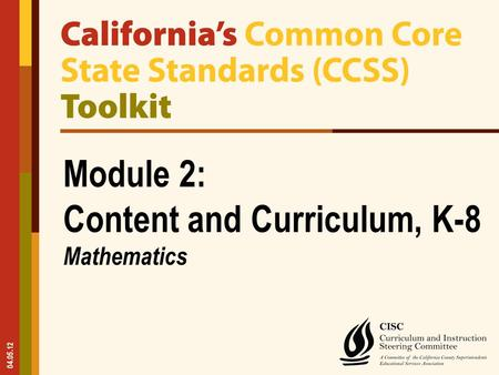 04.05.12 Module 2: Content and Curriculum, K-8 Mathematics.