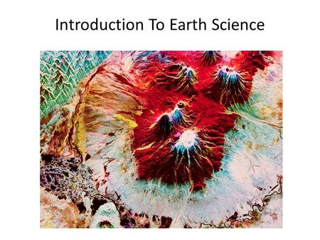 Introduction To Earth Science. Earth's Changing Surface.