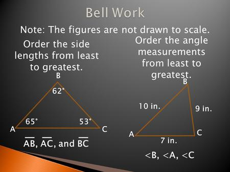 Bell Work Note: The figures are not drawn to scale.