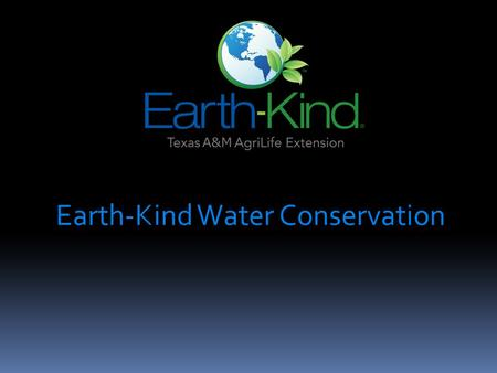 Earth-Kind Water Conservation. Water Saving Principles Earth Kind landscaping incorporates seven basic principles which lead to saving water:  Planning.