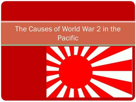 The Causes of World War 2 in the Pacific. Historical Debate David Bergamini have argued that japan had planned a war from the early 1930's and the Emperor.