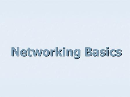 Networking Basics. The Hardware Side of Networking A network is two or more computers that have been connected for the purposes of exchanging data and.