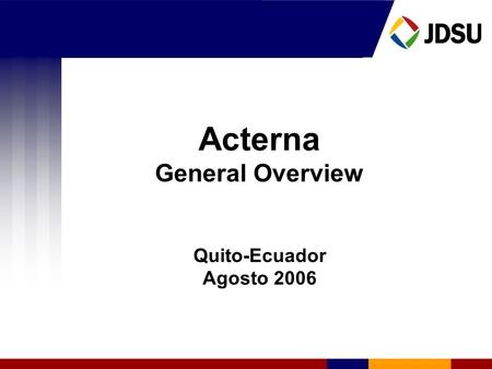 Acterna General Overview Quito-Ecuador Agosto 2006.