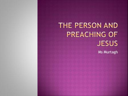 The Person and Preaching of Jesus